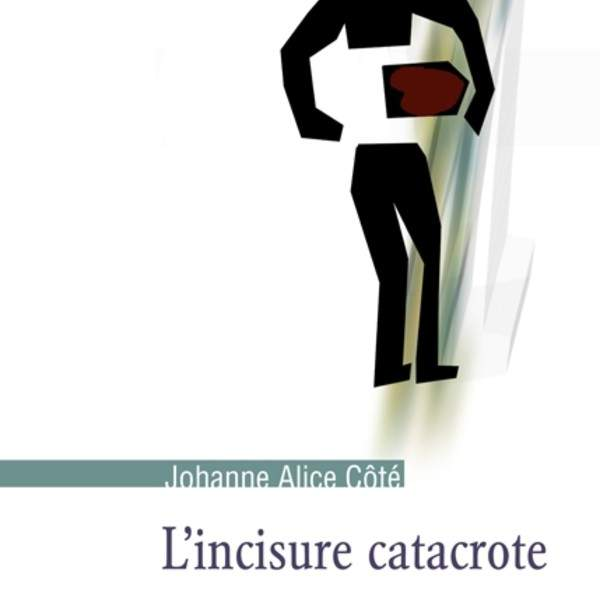 L'Incisure catacrote, roman délirant